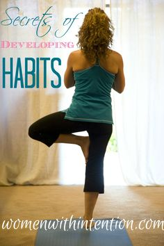 Many people want to change habits but lack the discipline to actually make the changes they want. Here are secrets of developing habits & making them stick