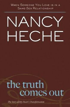 The Truth Comes Out: The Story of My Heart's Transformation by Nancy Heche. $8.00. Publication: September 5, 2006. 224 pages. Publisher: Regal (September 5, 2006). Author: Nancy Heche