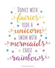 Printable Unicorn Quotes Dance with fairies ride a unicorn swim with mermaids chase rainbows printableDance with fairies ride a unicorn swim with mermaids chase rainbows printable Rainbow Quote, Love Rainbow, Rainbow Sayings, Unicorn Quotes, Mermaid Quotes, Cute Quotes, Words Quotes, Bow Quotes, Vinyl Quotes