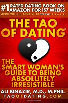 The tao of dating  the smart woman     s guide to being absolutely irresistible  dating