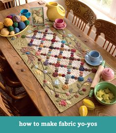 Simple Seasons - Stunning Quilts and Savory Recipes By Kim Diehl Using Yoyos to decorate a plain table topper. Patchwork Quilting, Quilt Stitching, Applique Quilts, Table Runner And Placemats, Quilted Table Runners, Small Quilts, Mini Quilts, Yo Yo Quilt, Quilted Table Toppers