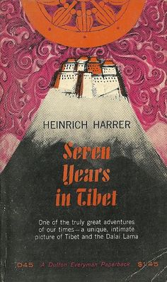 Seven Years in Tibet Seven Years In Tibet, Greatest Adventure, Paperback Books, Nonfiction, Geek Stuff, Author, Cover, Pictures, Fan