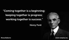 A great quote on the dynamic of collaborative progression.  Interesting that the foresight of our most famous business minds over a century ago had towards the concepts of working together. #ILcollaborate #500_03 #chimes818 Henry Ford - collaboration quote