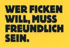 Postkarte mit lustigen Sprüchen - Wer ficken will, muss freundlich sein. von Modern Times, http://www.amazon.de/dp/B006XUZY9S/ref=cm_sw_r_pi_dp_YxDzrb0Q1162Z