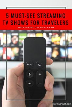 Travel TV Shows on Netflix that should be required viewing before you go abroad.