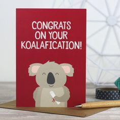 Funny Graduation / Exam Congratulations Koala Pun Card 'Congrats on your Koalafication!' for University Grads and Exam Success Pun Card, Send A Card, Card Card, Funny Greetings, Funny Greeting Cards, Graduation Cards, Graduation Invitations, Graduation Photos, Graduation Ideas