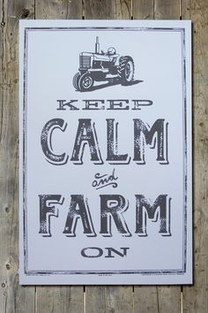 Keep Calm and Farm On Vintage Americana Old Tractor Screenprint Poster on Etsy… Keep Calm Posters, Keep Calm Quotes, Farm Quotes, Sign Quotes, Vintage Farm, Vintage Signs, Country Farm, Country Life, Keep Calm Signs