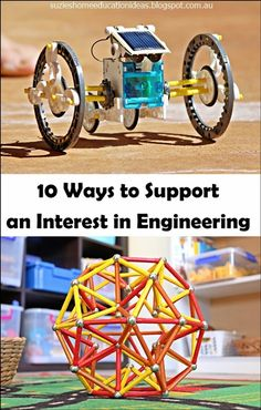 10 Ways to Support an Interest in Engineering. This is a great list that makes fostering your kids' interest in engineering easy.