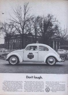 VW Volkswagen Beetle Police 1966 Dont Laugh - Mad Men Art: The Vintage Advertisement Art Collection Vw Vintage, Vintage Photos, Bmw Classic Cars, Original Vintage, Transporter, Car Advertising, Vw Beetles, Beetle Bug, Volkswagen Jetta