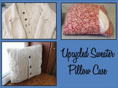 DIY Upcycled Sweater Pillow Case - I have been ISO a pattern to turn children's footie pjs into pillows. I think THIS will work out nicely. Sweater Pillow, Old Sweater, Upcycled Sweater, How To Make Pillows, Diy Pillows, Homemade Pillows, Sewing Pillows, Recycling, Memory Pillows