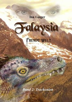 Falaysia - Fremde Welt - Band II: Trachonien eBook: Ina Linger: Amazon.de: Kindle-Shop