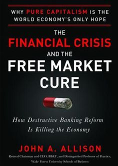 Not only is free market capitalism good for the economy, says industry expert John Allison, it is our only hope for recovery. As the nation's longest-serving CEO of a top-25 financial institution, Allison has had a view of the events leading up to the financial crisis. He has seen the direct effect of government incentives on the real estate market. He has seen how government regulations only make matters worse...Cote : 2-2043 ALL