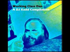 Working Class Dan: A DJ Xadd Compilation