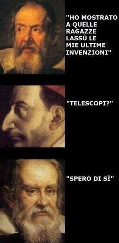E bravo Galileo…