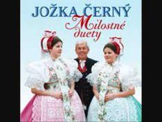Jožka Černý - Slunko nízko, večer blízko Beautiful Patterns, Anna, European Countries, Youtube, Czech Republic, Folklore, Traditional, Bohemia, Music