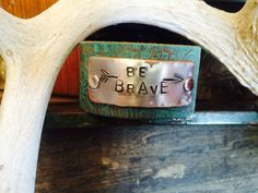 Hey, I found this really awesome Etsy listing at https://www.etsy.com/listing/198743922/be-brave-cuff-on-vintage-turquoise