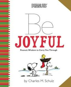 Be Joyful, Peanuts Wisdom to Carry You Through Little Gift Book