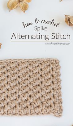 How To: Crochet The Alternating Spike Stitch - Easy Tutorial by Hopeful Honey