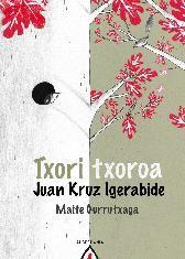 Juan Kruz Igerabide; irudiak, Maite Gurrutxaga | Txori txoroa