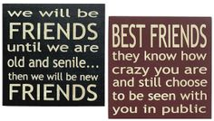 Pressed wood mini plaques with contrasting sides and back, each stenciled with humorous phrases. Friends set includes inchesBEST FRIENDS they know how crazy you are and still choose to be seen with yo Painted Wooden Signs, Wooden Plaques, Wall Plaques, Vinyl Quotes, Sign Quotes, Sign Sayings, Rustic Signs, Wood Signs, Phrase Cute
