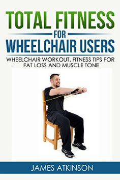 Fitness Tips for Wheelchair Users - Total Health Guide Muscle Fitness, Fitness Tips, Workout Fitness, Health Fitness, Chair Exercises, Body Exercises, Workout Results, Muscle Tone, Keep Fit
