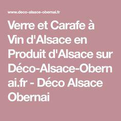 Verre et Carafe à Vin d'Alsace en Produit d'Alsace sur Déco-Alsace-Obernai.fr - Déco Alsace Obernai