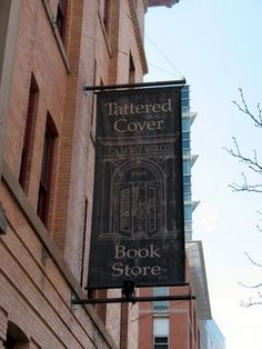 I will make it to the Tattered Cover Book Store in Denver someday!