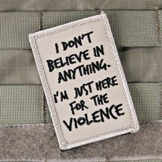 """From the Tactical Genius Tactical Outfitters comes this Bansky Inspired """"Here for the Violence"""" morale patch. Pretty much speaks for itself, we're not here to talk... 2"""" x 3"""" Fine Embroidery Velcro Ba http://riflescopescenter.com/category/leupold-riflescope-reviews/"""