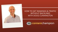 How To Get rankings & traffic without backlinks with doug cunnington