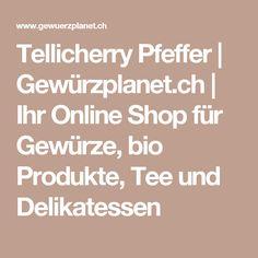 Tellicherry Pfeffer | Gewürzplanet.ch | Ihr Online Shop für Gewürze, bio Produkte, Tee und Delikatessen