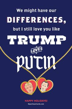 We Might Have Our Differences but I Still Love You Like Trump Love Putin  #InspiringAction #BipartisanCards ...