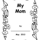 This booklet is an easy-to-use project for any primary classroom. Students draw and write on each page to create a special Mother's Day keepsake fo...