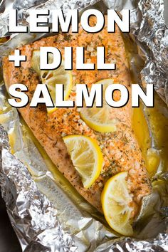 Lemon And Dill Salmon Six Sisters' Stuff Try Baking Your Salmon In A Foil Tent For Delicious, Always Moist Fish. This Recipe Includes The Perfect Combination Of Dill And Lemon To Give You The Freshest Tasting Fish Straight From Your Own Oven Oven Baked Salmon, Baked Salmon Recipes, Baked Fish, Oven Salmon Foil, Baking Salmon In Oven, Dill Recipes, Seafood Recipes, Cooking Recipes, Healthy Recipes