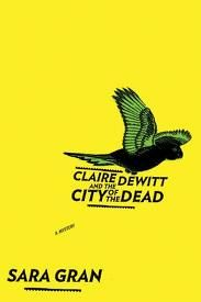 Claire Dewitt and the City of the Dead - a weird and wonderful book!  A sequel just came out and I just picked it up....can't wait to see what's next.
