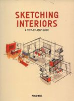 SKETCHING INTERIORS A STEP-BY-STEP GUIDE