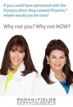 """When Rodan + Fields® Dermatologists is a household name just like ProActiv® Solution, the last thing I want is for my friends to say, """"Why didn't you tell me that I, too, could partner with the BRILLIANT Doctors who created ProActiv® ?"""" Business as usual has changed, the social economy IS the wave of the future. Do you see what I see? I'm looking for business partners who get it."""