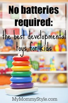 THE BEST DEVELOPMENTAL TOYS FOR KIDS  - good to keep in mind as the holiday shopping approaches