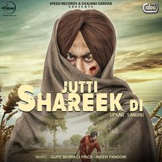 Jutti Shareek Di Upkar Sandhu Mp3 songs, Dj Single Track Jutti Shareek Di Jutti Shareek Di Music 320kbps, singers Upkar Sandhu all songs  lyrics, Jutti Shareek Di Upkar Sandhu itunes rip 128kbps, Jutti Shareek Di Upkar Sandhu Mp3 full albums, mypunjab.info