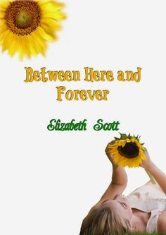 BETWEEN HERE AND FOREVER, ELIZABETH SCOTT http://bookadictas.blogspot.com/2014/10/between-here-and-forever-elizabeth-scott.html