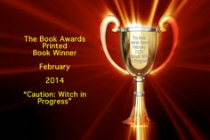 Yes, I did it! 'Caution: Witch in Progress' is the Book Awards winner for February 2014!