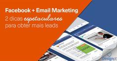 Estas 2 dicas mostram-lhe como usar o Facebook + Email marketing para obter mais leads para o seu negócio. https://designportugal.net/facebook-email-marketing-2-dicas/