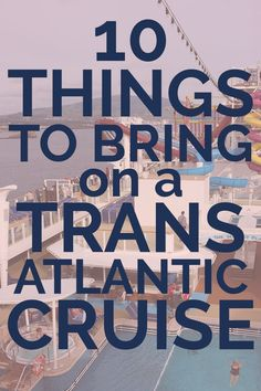 10 Things to Bring on a Transatlantic Cruise: Packing Tips for Your Cruise across the Sea Cruise Travel, Cruise Vacation, Vacation Travel, Vacation Deals, Texas Travel, Disney Cruise Line, Queen Mary Cruise, Repositioning Cruises, Cruise Tips Royal Caribbean