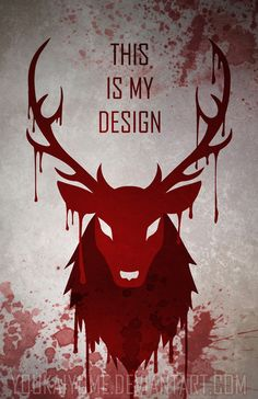 Poster Design inspired by the Hannibal TV series. Featuring a Bloody RavenStag with Will Graham's signature line. Size: 11x17'' Printed on: Glossy card stock paper. Artist signature upon request! *Actual product will not have watermark stamped over image.