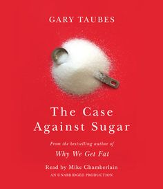 The Case Against Sugar - Book Review