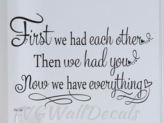 Nursery Wall Decal First we had each other Then we had you baby nursery childrens bedroom vinyl lettering wall decor
