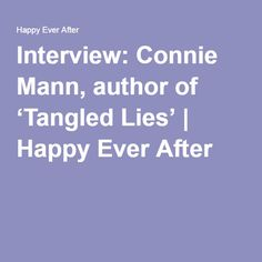 Interview: Connie Mann, author of 'Tangled Lies' | Happy Ever After