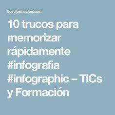 10 trucos para memorizar rápidamente #infografia #infographic – TICs y Formación