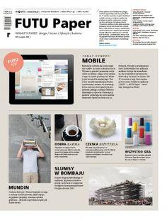 FUTU Paper nr 9 na FUTU.PL Jest już nowy numer FUTU Paper. Przeczytacie w nim m.in. o rewolucji cyfrowej, aplikacjach mobilnych i wydaniach prasowych na tablety. Oprócz tego jak zawsze dużo dobrego designu, architektura, kultura, recenzje.
