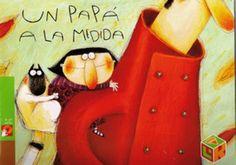 "Davide Cali / Anna Laura Cantone. ""Un papá a la medida"". Editorial Edelvives"