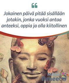 """#Jokainen päivä pitää sisällään jotakin, jonka #vuoksi antaa anteeksi, oppia ja olla kiitollinen  Kiitollisuus, oppiminen ja anteeksianto eivät #ainoastaan ole monien filosofioiden ja uskontojen perusta. Ne #ovat avain henkiseen hyvinvointiin. Tekniikat, kuten """"tunneperäinen vapaus"""", korostavat #vapauden tunnetta ja hylkivät ajatusta negatiivisissa tunteissa roikkumisesta."""